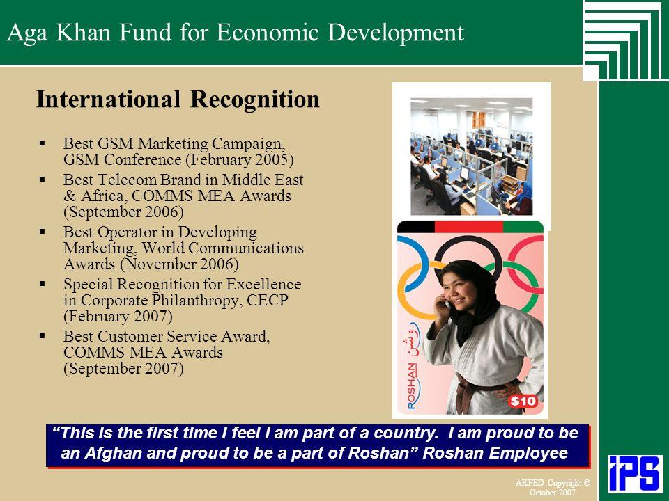 Aga Khan Fund for Economic Development June 2006 AKFED Copyright © October 2007 Aga Khan Fund for Economic Development International Recognition Best