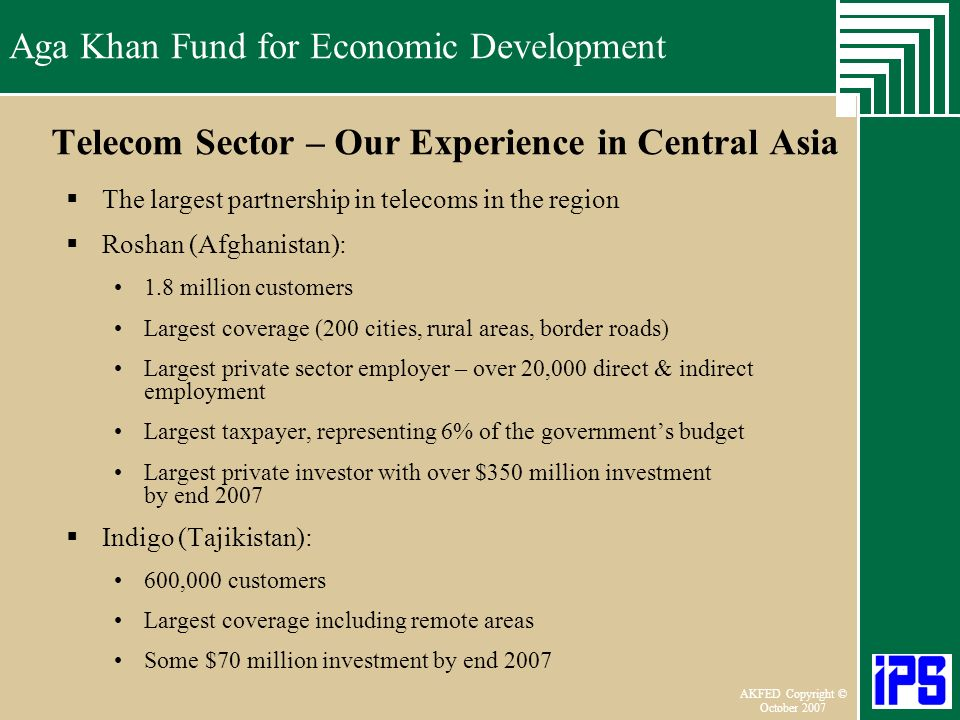 Aga Khan Fund for Economic Development June 2006 AKFED Copyright © October 2007 Aga Khan Fund for Economic Development Telecom Sector – Our Experience