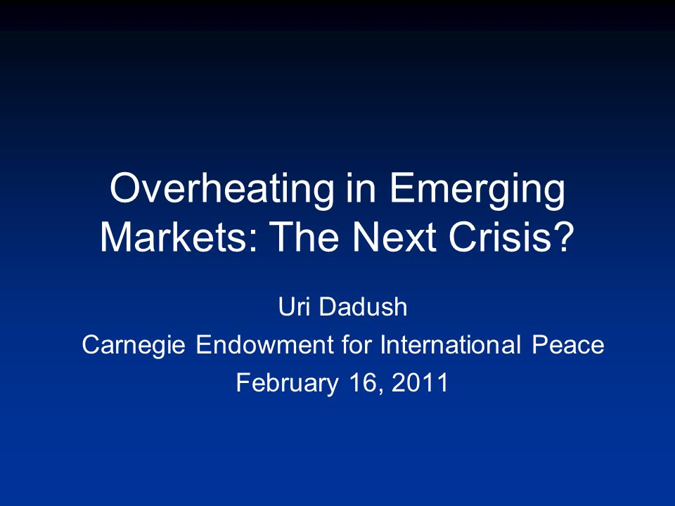 Overheating in Emerging Markets: The Next Crisis.