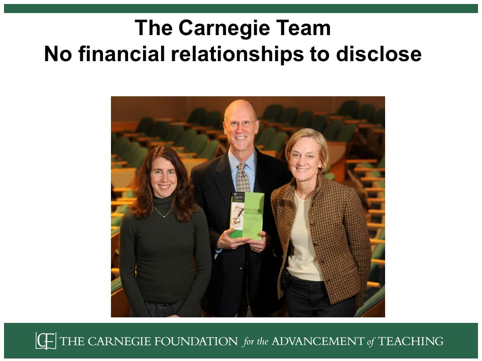 The Carnegie Team No financial relationships to disclose