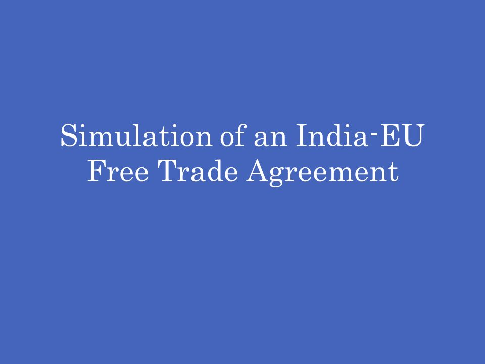 Simulation of an India-EU Free Trade Agreement