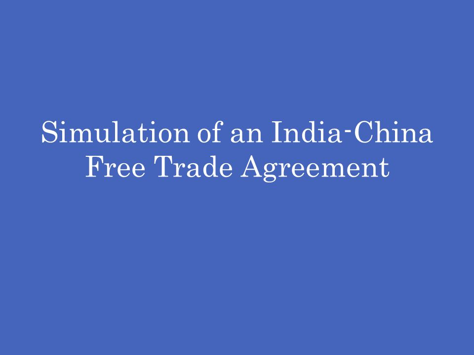 Simulation of an India-China Free Trade Agreement