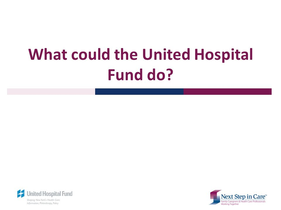 What could the United Hospital Fund do
