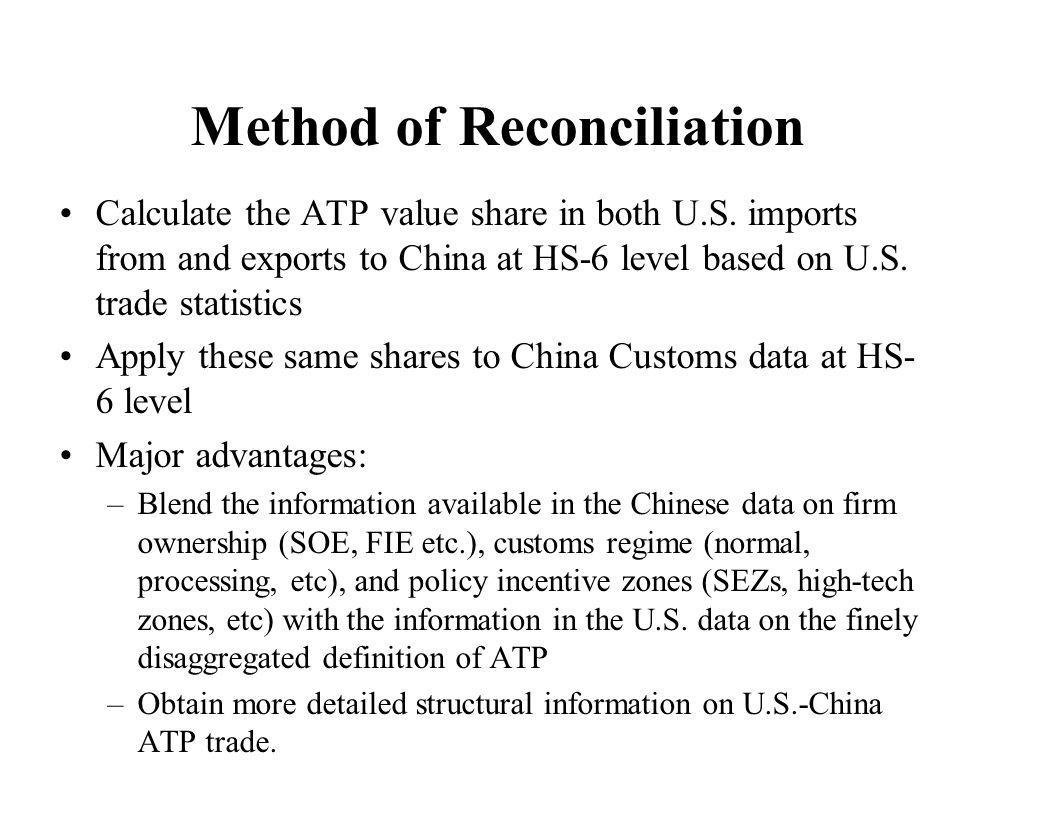 Method of Reconciliation Calculate the ATP value share in both U.S. imports from and exports to China at HS-6 level based on U.S. trade statistics App