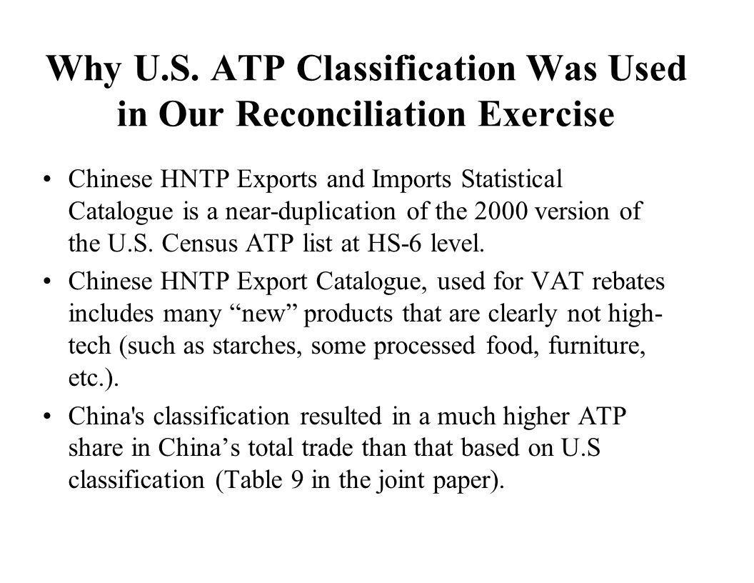Why U.S. ATP Classification Was Used in Our Reconciliation Exercise Chinese HNTP Exports and Imports Statistical Catalogue is a near-duplication of th