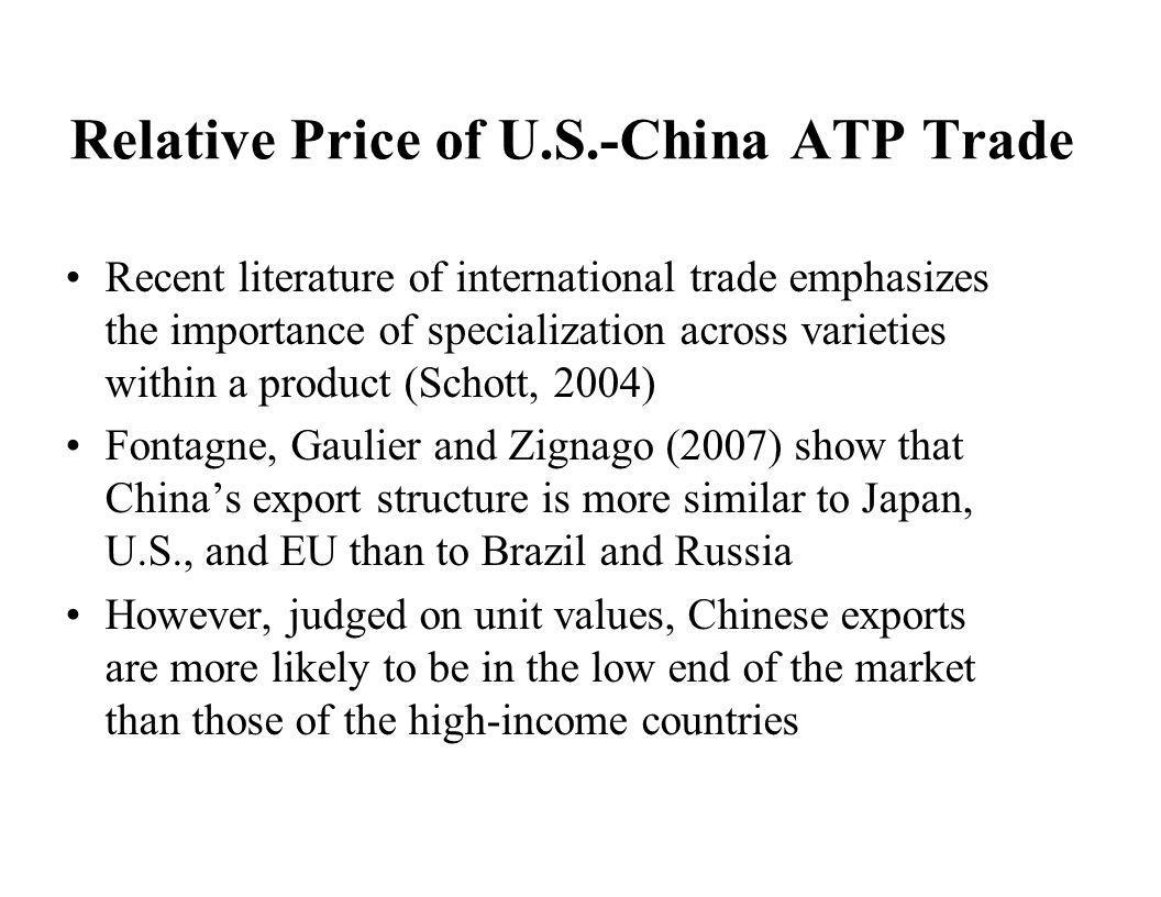 Relative Price of U.S.-China ATP Trade Recent literature of international trade emphasizes the importance of specialization across varieties within a