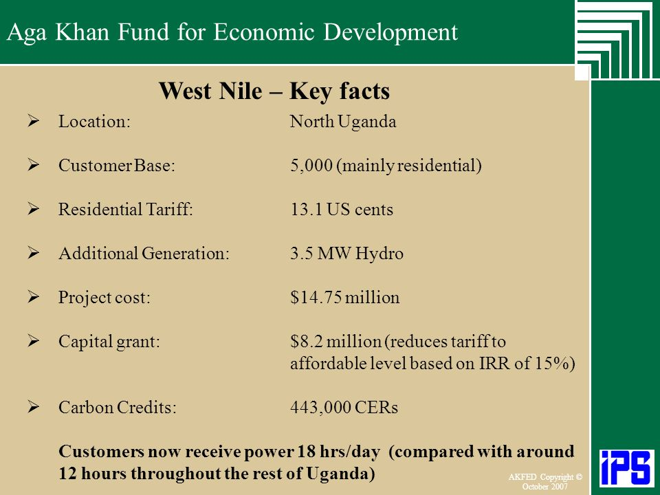 Aga Khan Fund for Economic Development June 2006 AKFED Copyright © October 2007 Aga Khan Fund for Economic Development West Nile – Key facts Location: