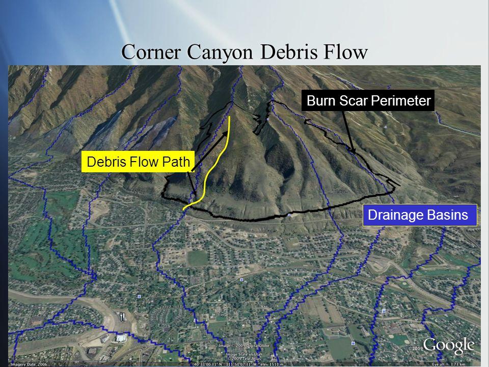 Corner Canyon Debris Flow Drainage Basins Debris Flow Path Burn Scar Perimeter