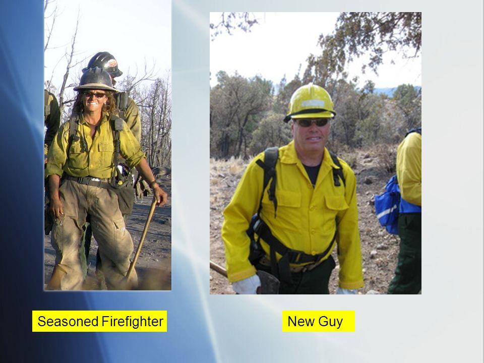Seasoned FirefighterNew Guy