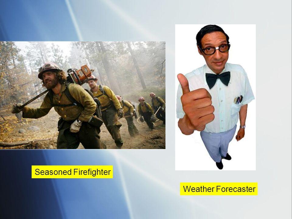 Seasoned Firefighter Weather Forecaster