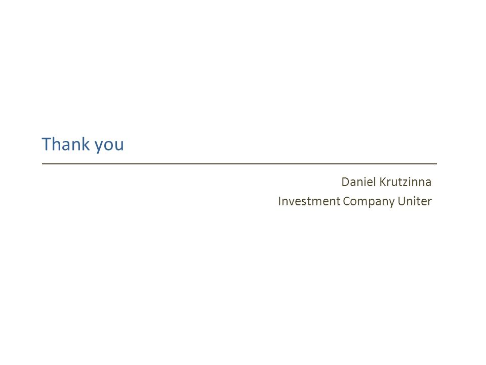Thank you Daniel Krutzinna Investment Company Uniter