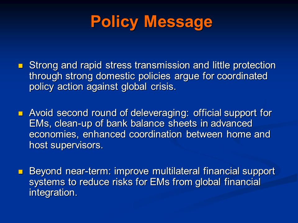 Policy Message Strong and rapid stress transmission and little protection through strong domestic policies argue for coordinated policy action against