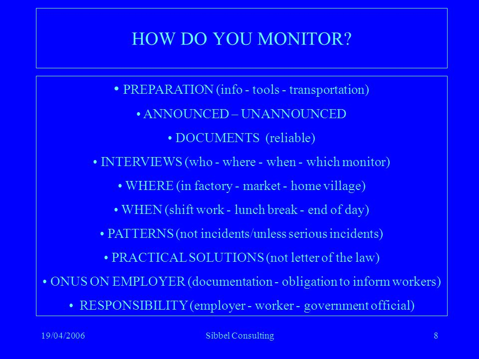 19/04/2006Sibbel Consulting9 Why do you monitor.
