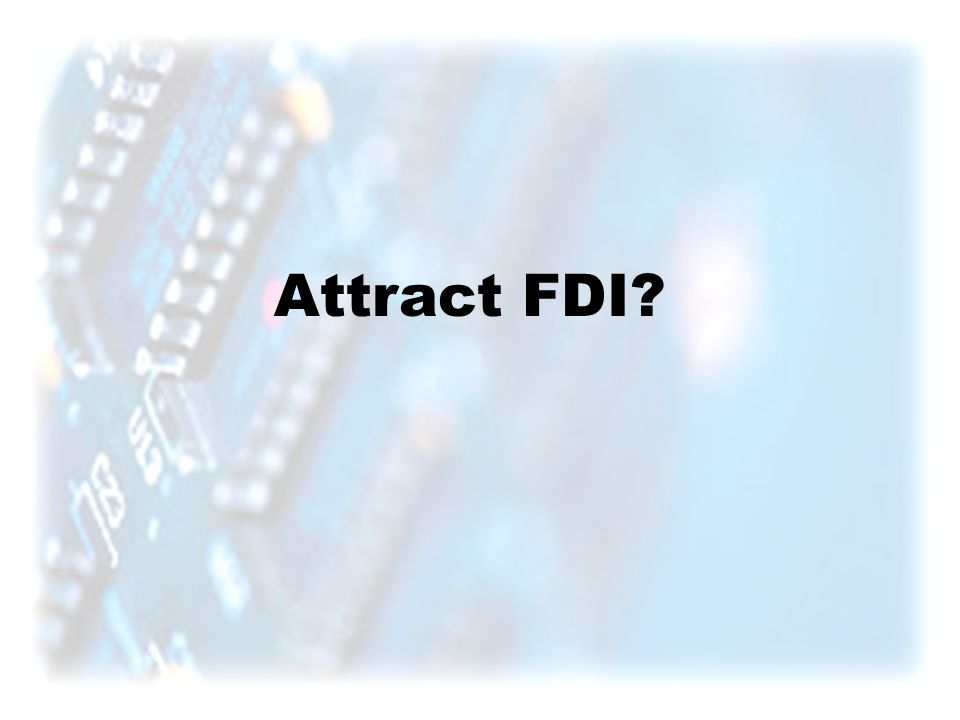 Attract FDI