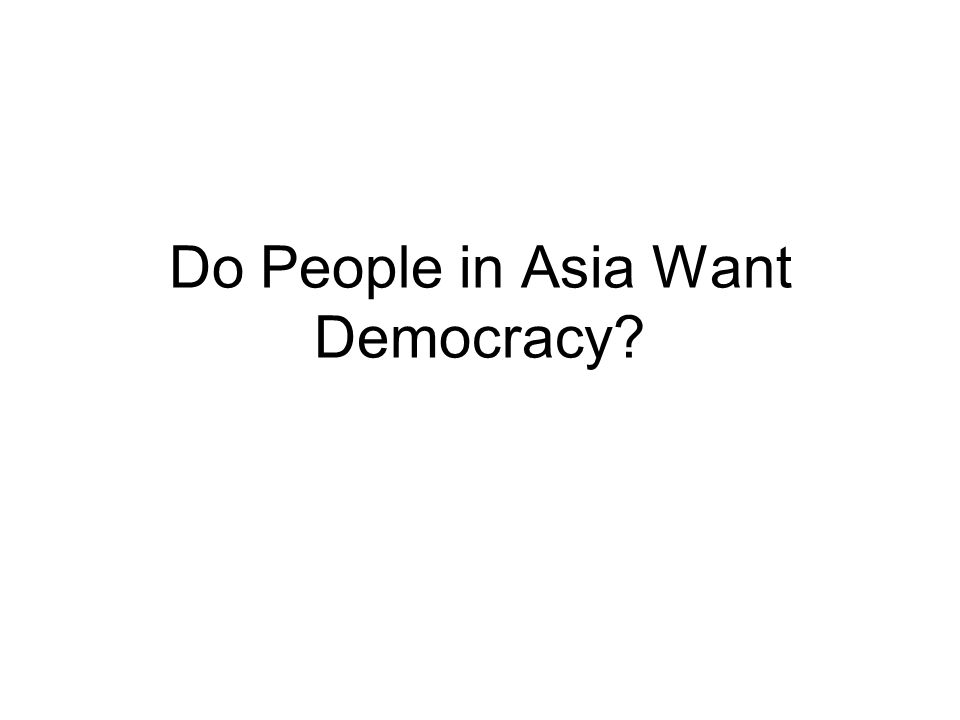 Do People in Asia Want Democracy?
