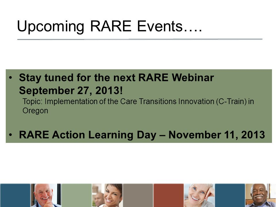 Upcoming RARE Events…. Stay tuned for the next RARE Webinar September 27, 2013.