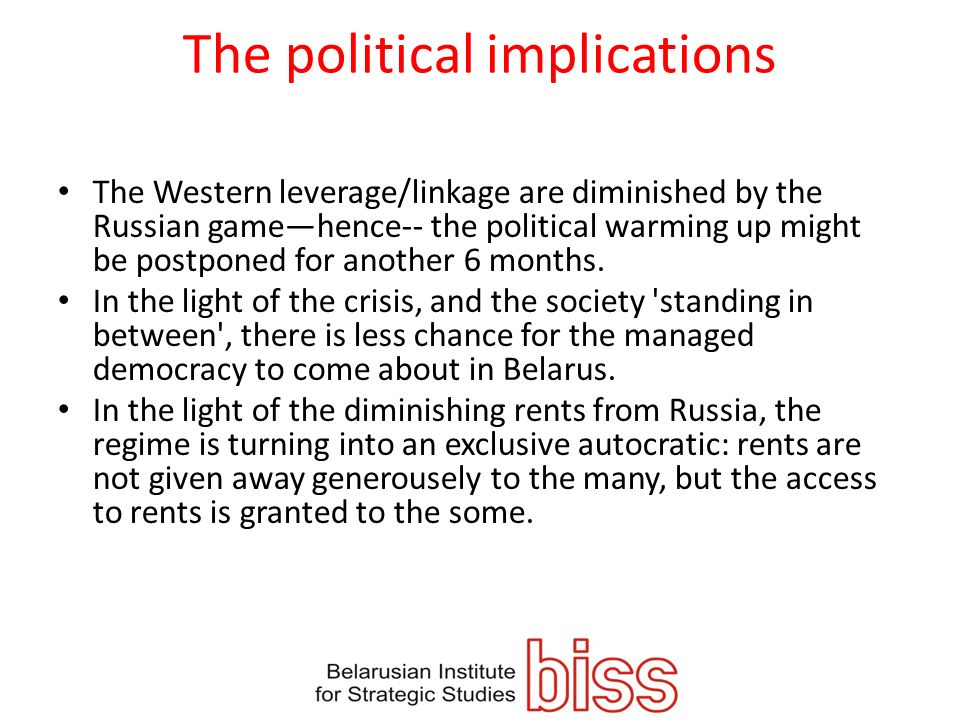 The political implications The Western leverage/linkage are diminished by the Russian gamehence-- the political warming up might be postponed for anot