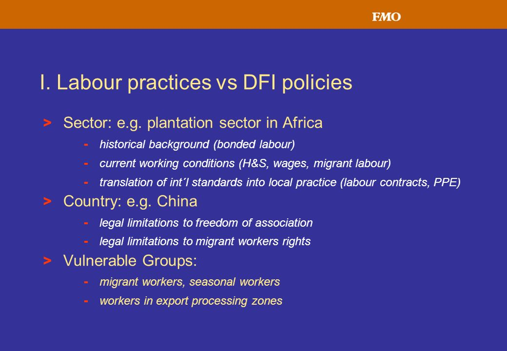 > Sector: e.g. plantation sector in Africa - historical background (bonded labour) - current working conditions (H&S, wages, migrant labour) - transla