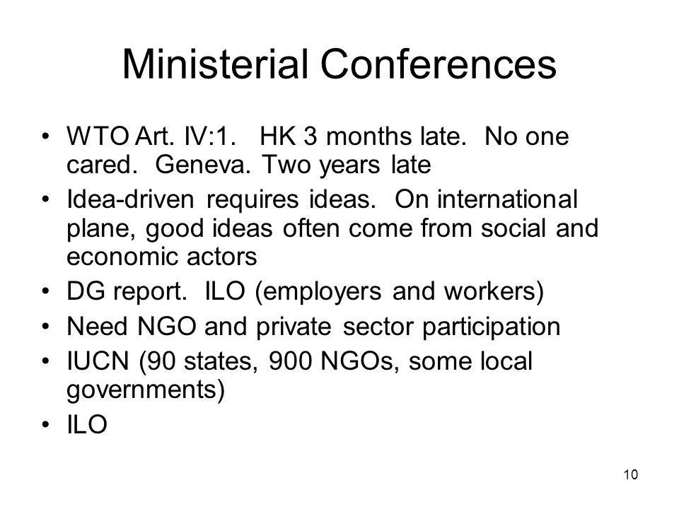 10 Ministerial Conferences WTO Art. IV:1. HK 3 months late.