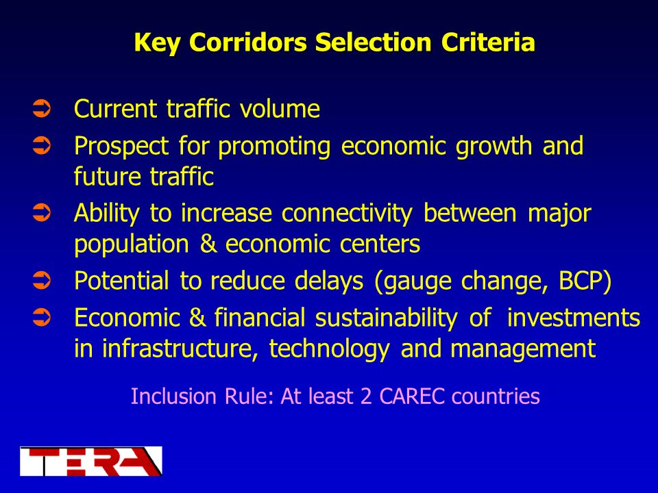 Key Corridors Selection Criteria Current traffic volume Prospect for promoting economic growth and future traffic Ability to increase connectivity bet