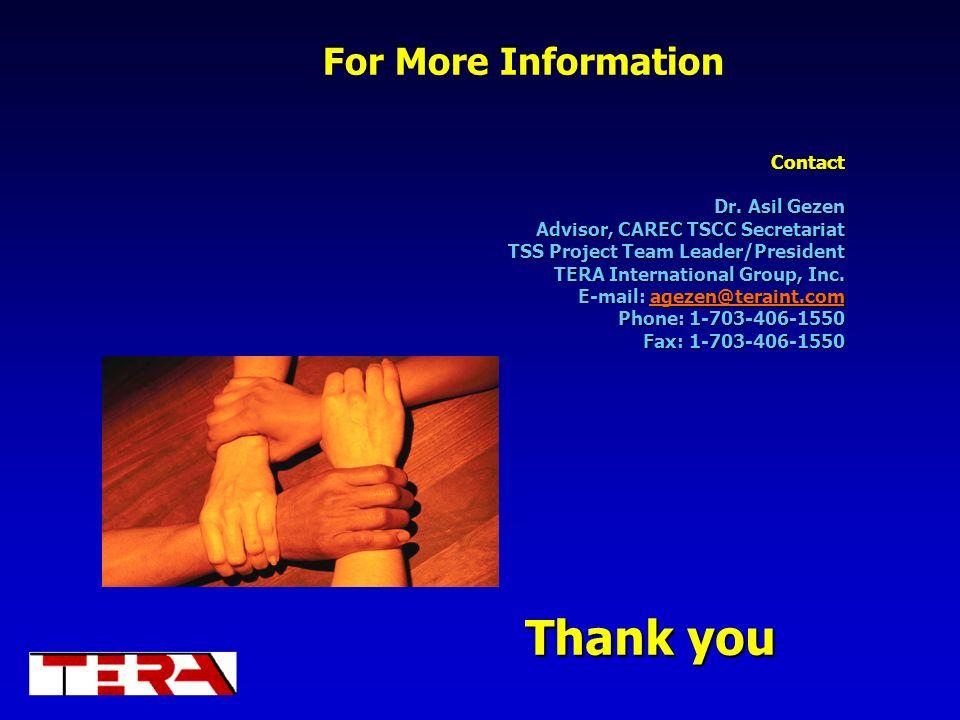 Contact Dr. Asil Gezen Advisor, CAREC TSCC Secretariat TSS Project Team Leader/President TERA International Group, Inc. E-mail: agezen@teraint.com Pho