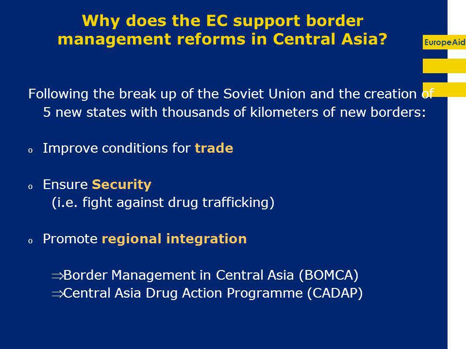 EuropeAid Why does the EC support border management reforms in Central Asia.