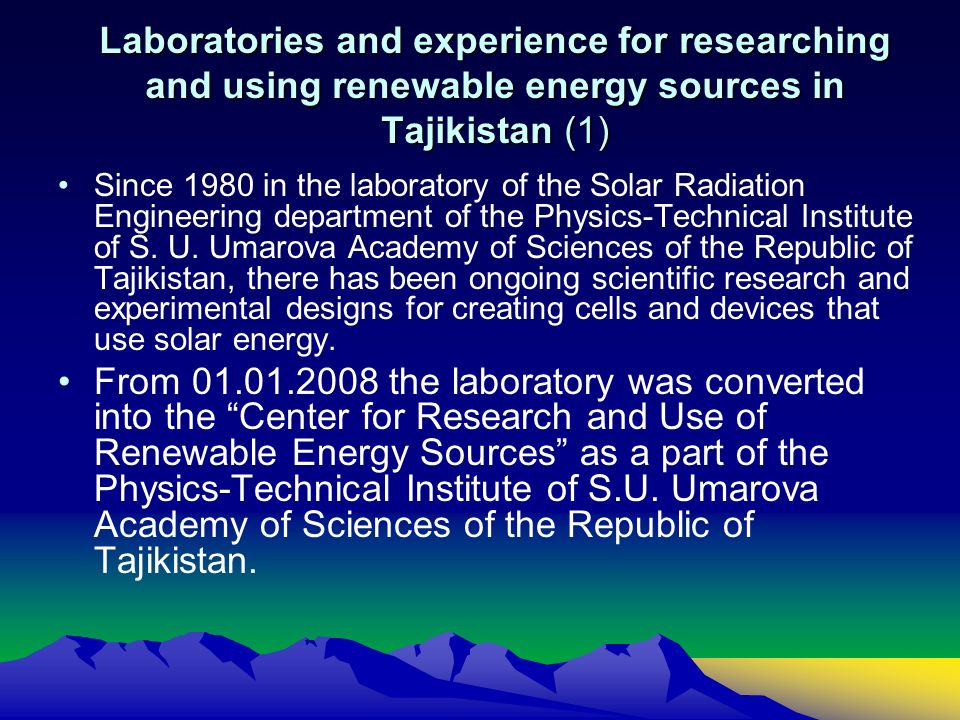 Laboratories and experience for researching and using renewable energy sources in Tajikistan (1) Since 1980 in the laboratory of the Solar Radiation Engineering department of the Physics-Technical Institute of S.
