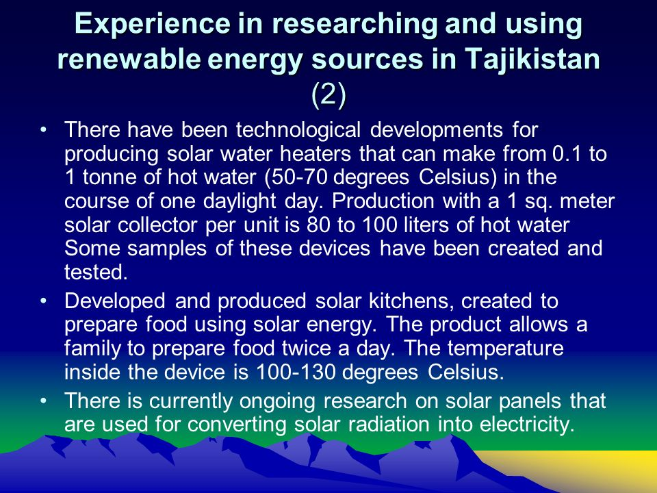 Experience in researching and using renewable energy sources in Tajikistan (2) There have been technological developments for producing solar water he