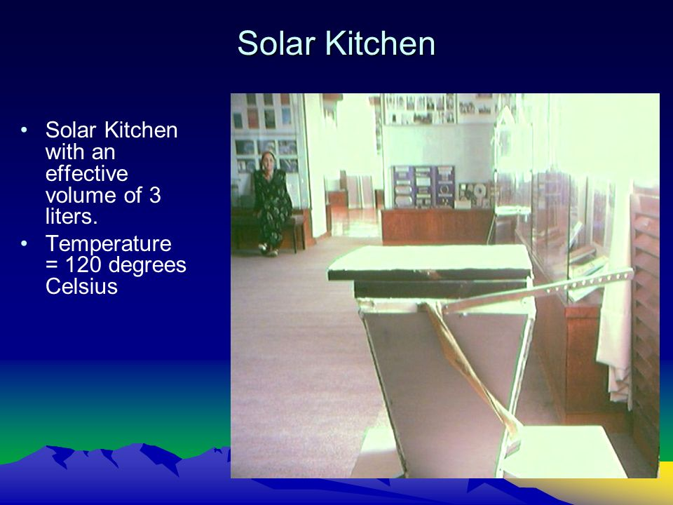 Solar Kitchen Solar Kitchen with an effective volume of 3 liters. Temperature = 120 degrees Celsius
