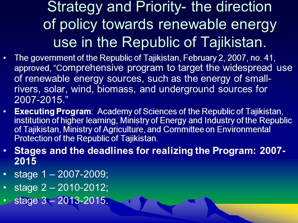 Strategy and Priority- the direction of policy towards renewable energy use in the Republic of Tajikistan.