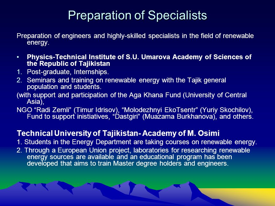Preparation of Specialists Preparation of engineers and highly-skilled specialists in the field of renewable energy. Physics-Technical Institute of S.