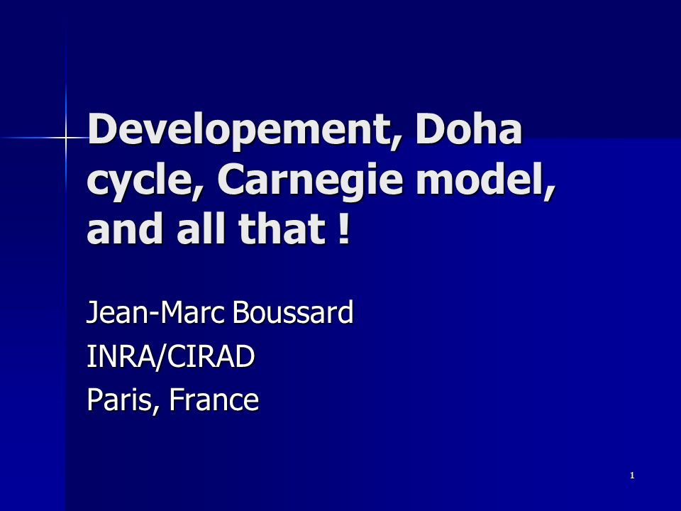 1 Developement, Doha cycle, Carnegie model, and all that .