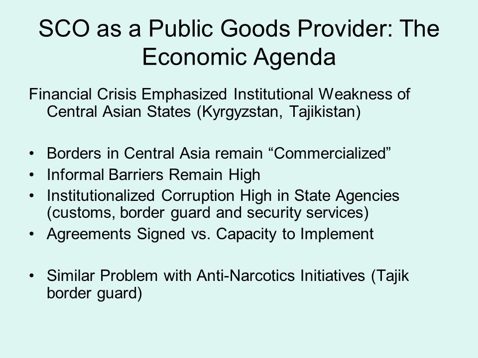 SCO as a Public Goods Provider: The Economic Agenda Financial Crisis Emphasized Institutional Weakness of Central Asian States (Kyrgyzstan, Tajikistan