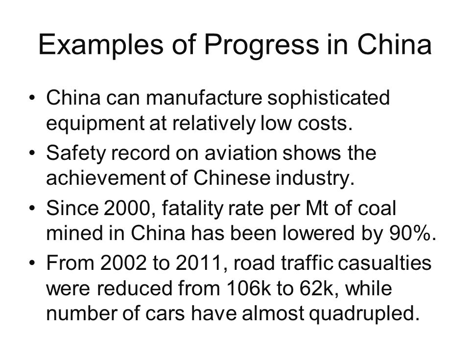 Examples of Progress in China China can manufacture sophisticated equipment at relatively low costs.