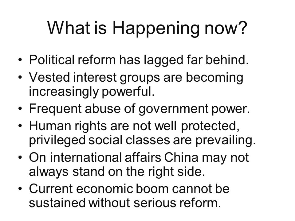 What is Happening now. Political reform has lagged far behind.
