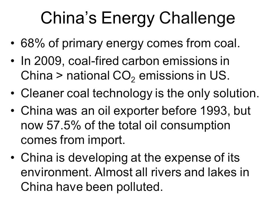 Chinas Energy Challenge 68% of primary energy comes from coal.
