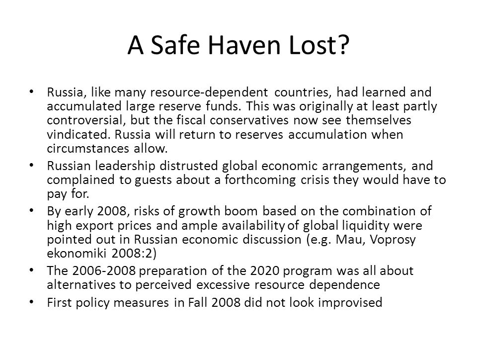 A Safe Haven Lost? Russia, like many resource-dependent countries, had learned and accumulated large reserve funds. This was originally at least partl