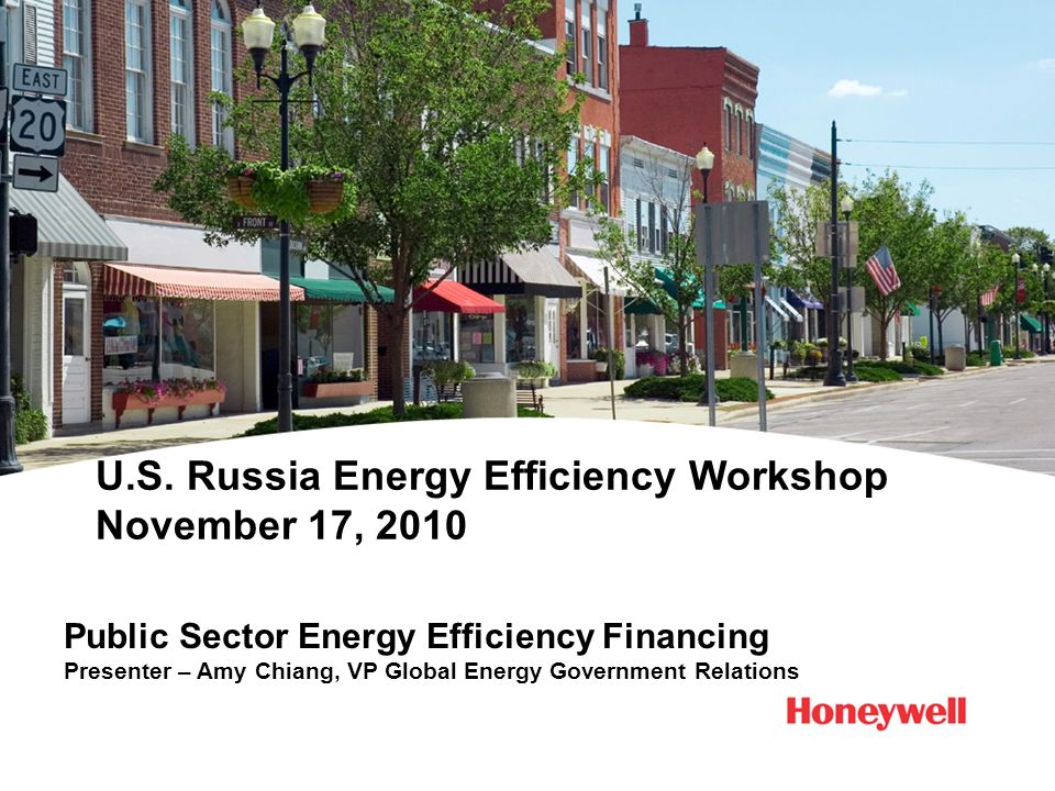 U.S. Russia Energy Efficiency Workshop November 17, 2010 Public Sector Energy Efficiency Financing Presenter – Amy Chiang, VP Global Energy Government