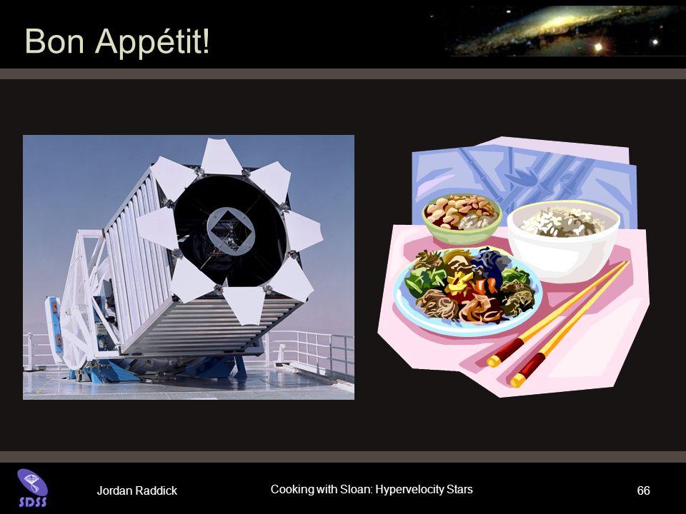 Jordan Raddick Cooking with Sloan: Hypervelocity Stars 66 Bon Appétit!