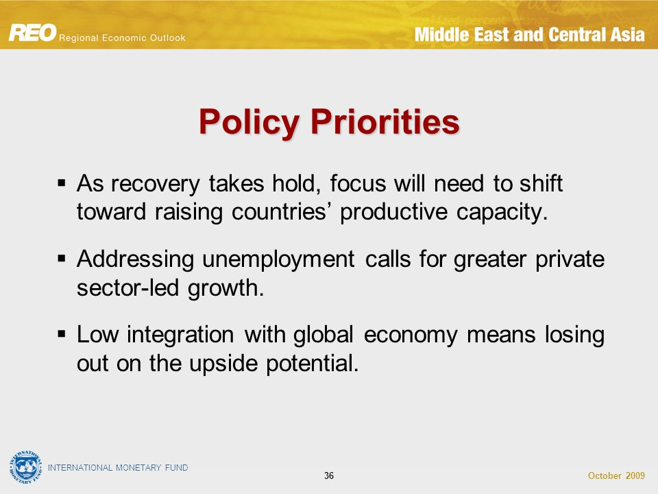 INTERNATIONAL MONETARY FUND October Policy Priorities As recovery takes hold, focus will need to shift toward raising countries productive capacity.