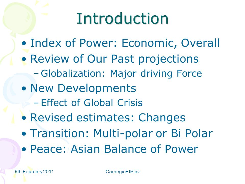 9th February 2011CarnegieEIP:av Introduction Index of Power: Economic, Overall Review of Our Past projections –Globalization: Major driving Force New