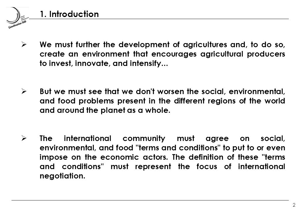 2 1. Introduction We must further the development of agricultures and, to do so, create an environment that encourages agricultural producers to inves