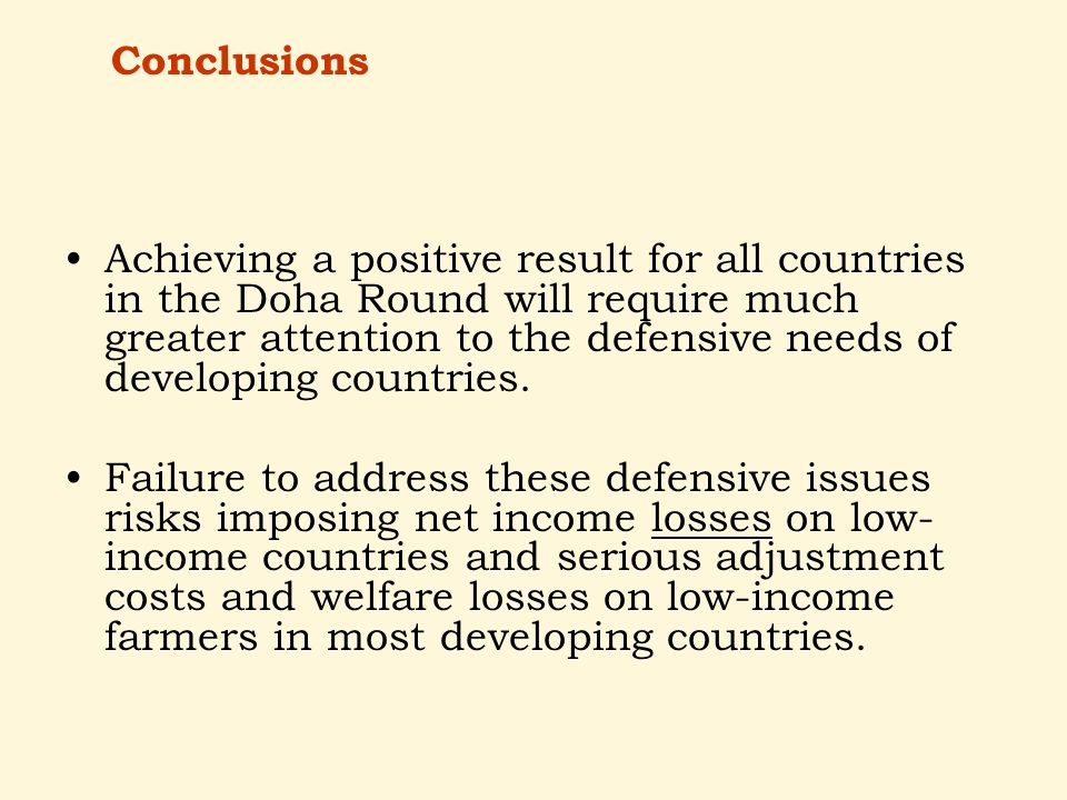 Achieving a positive result for all countries in the Doha Round will require much greater attention to the defensive needs of developing countries.