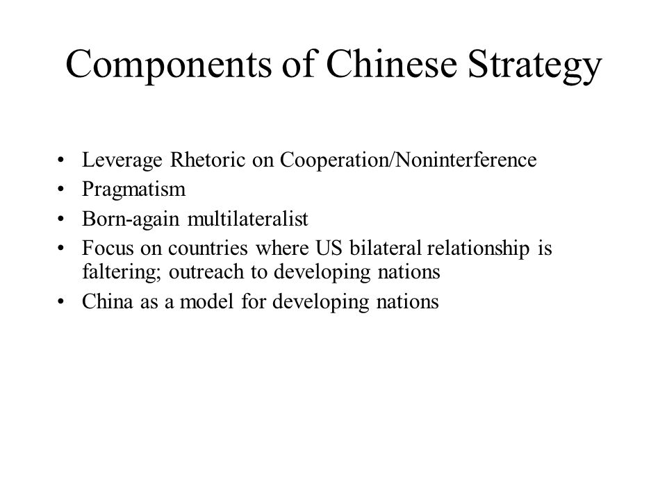 Chinese Tools of Influence More sophisticated development assistance Better public diplomacy –media, informal summitry, visitor programming, Chinese Peace Corps More skilled formal diplomacy Outreach to ethnic Chinese in SE Asia Promotion of Chinese language and culture studies Promotion of Chinas future potential for outward investment Leveraging FTAs Outmigration to northern SE Asia