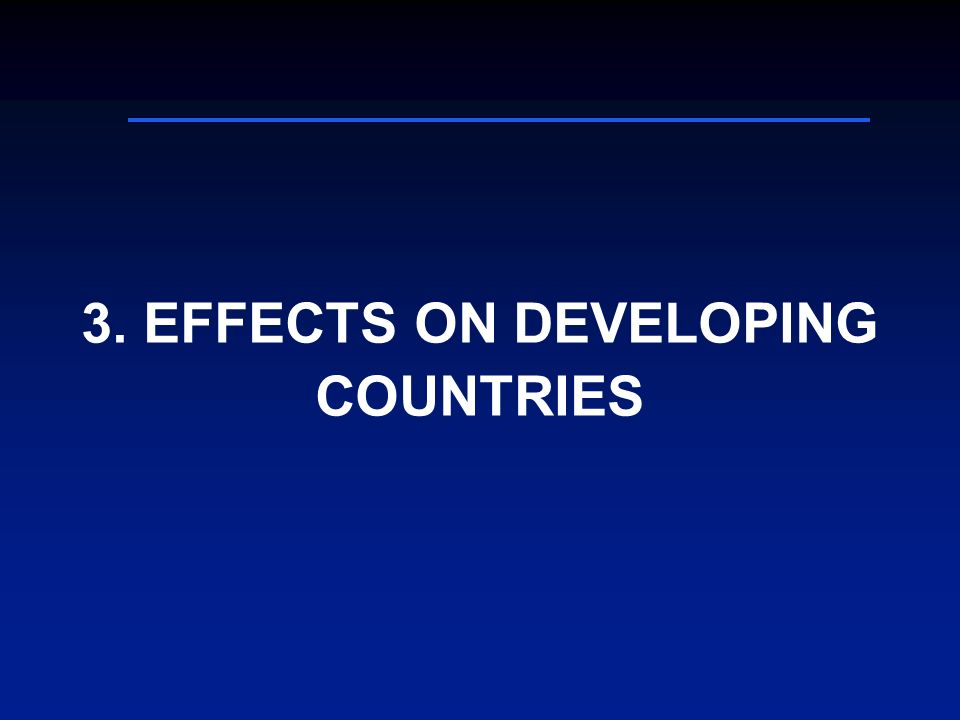 3. EFFECTS ON DEVELOPING COUNTRIES