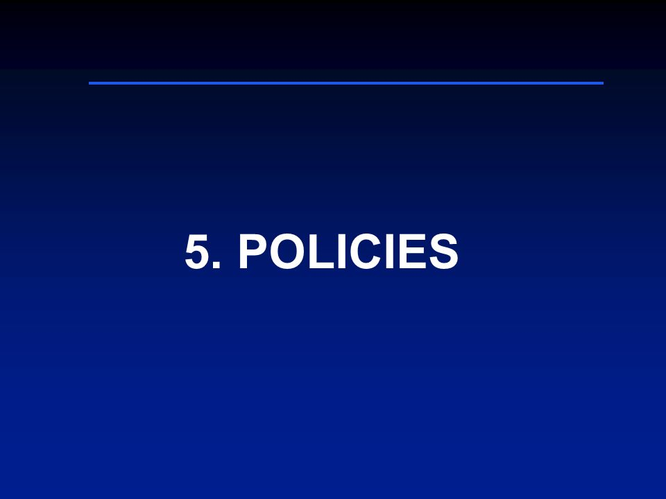 5. POLICIES