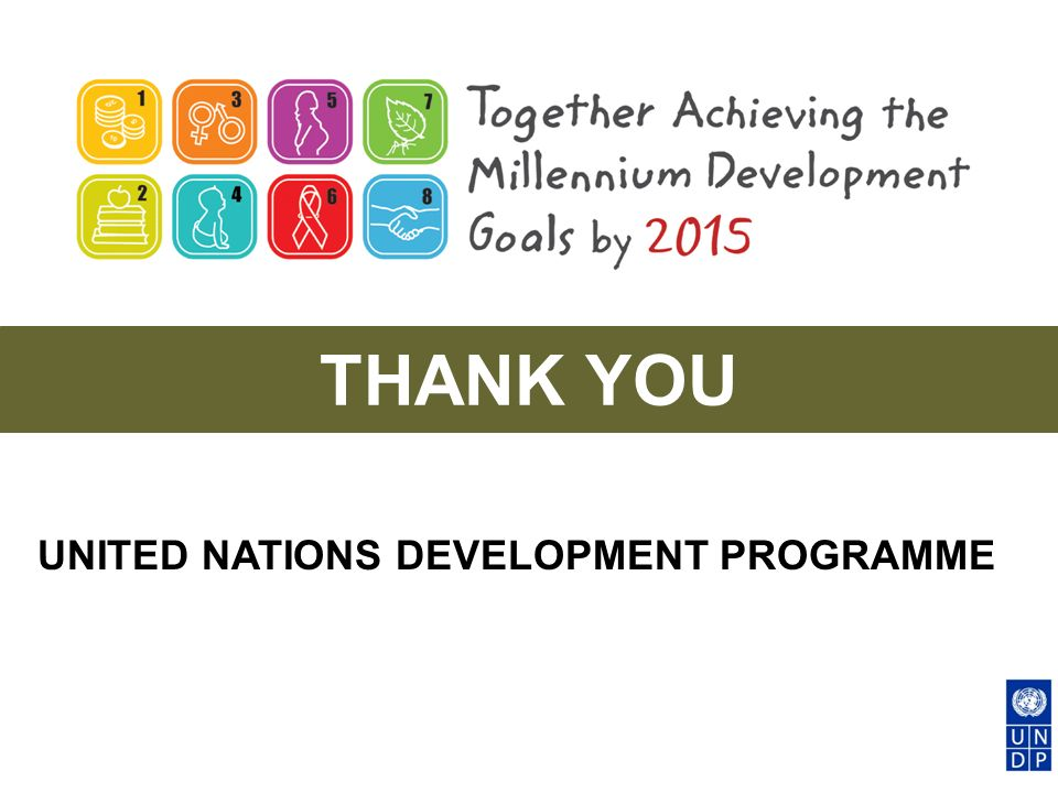 THANK YOU UNITED NATIONS DEVELOPMENT PROGRAMME