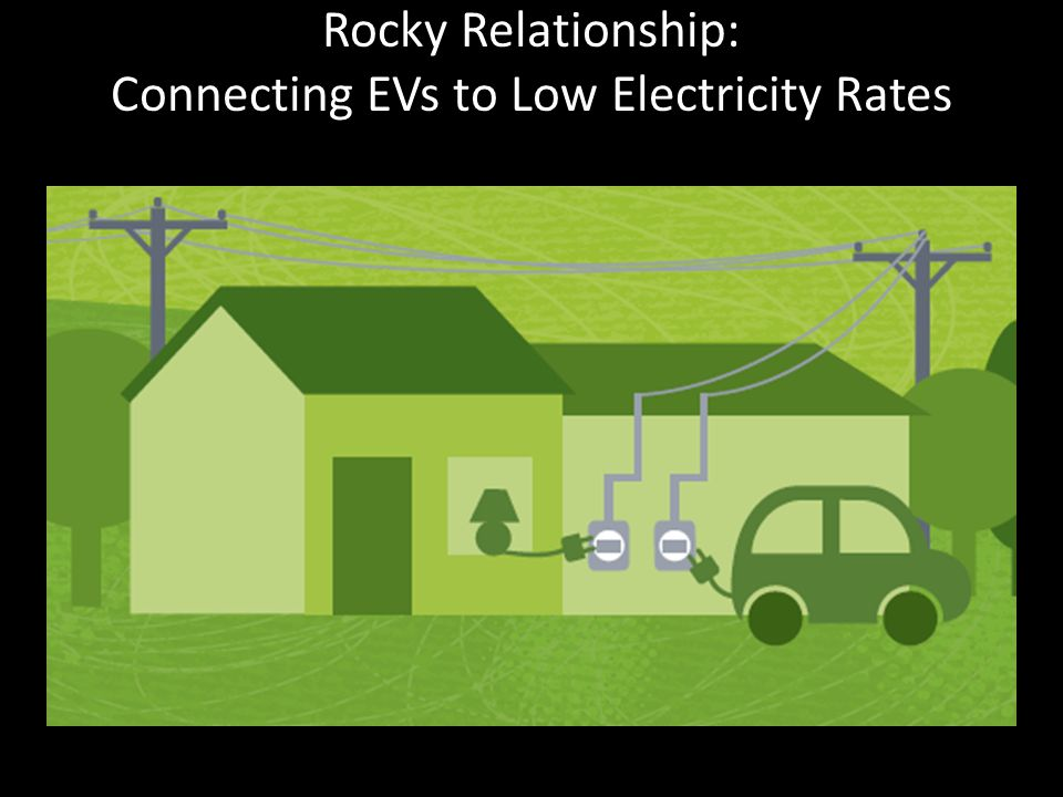 Rocky Relationship: Connecting EVs to Low Electricity Rates