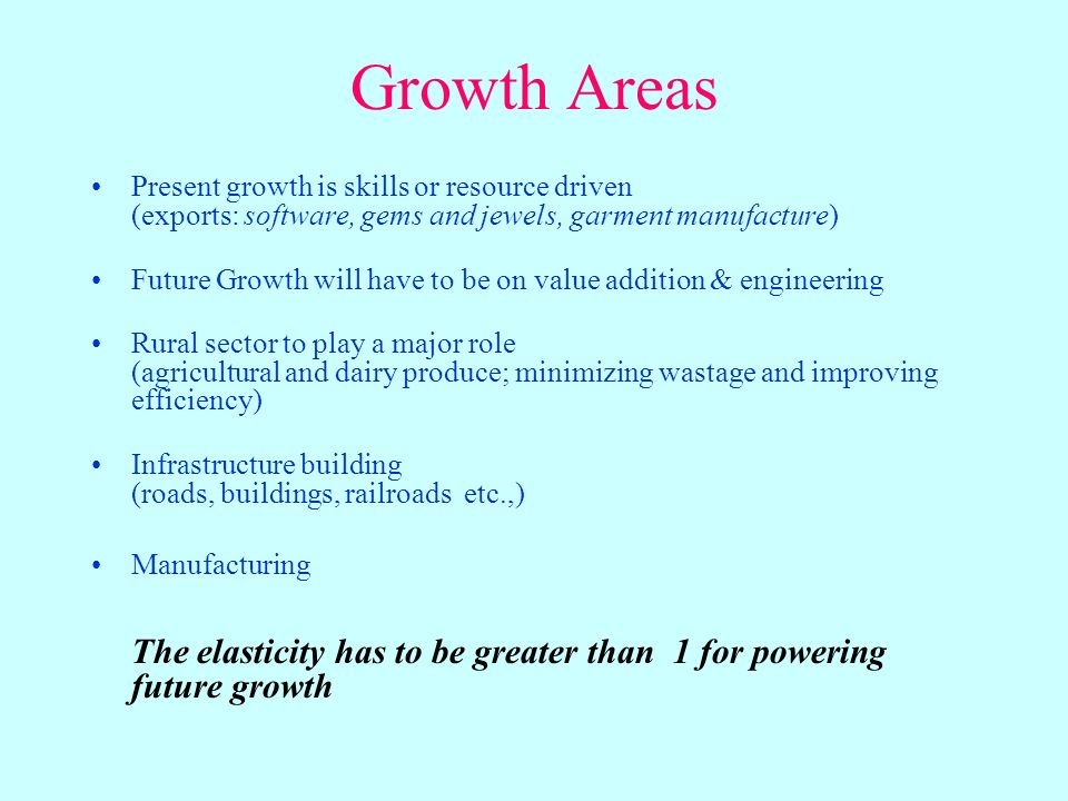 Elasticity and Electric Power Needs Target economic growth ~ 8% Elasticity of electricity with GDP stabilizing at ~ 1.2 Implications for future electric power requirements by 2015: –Capacity addition –Investments –Fuel mix –Pricing and Policies –T&D reforms Review of State Electricity Boards