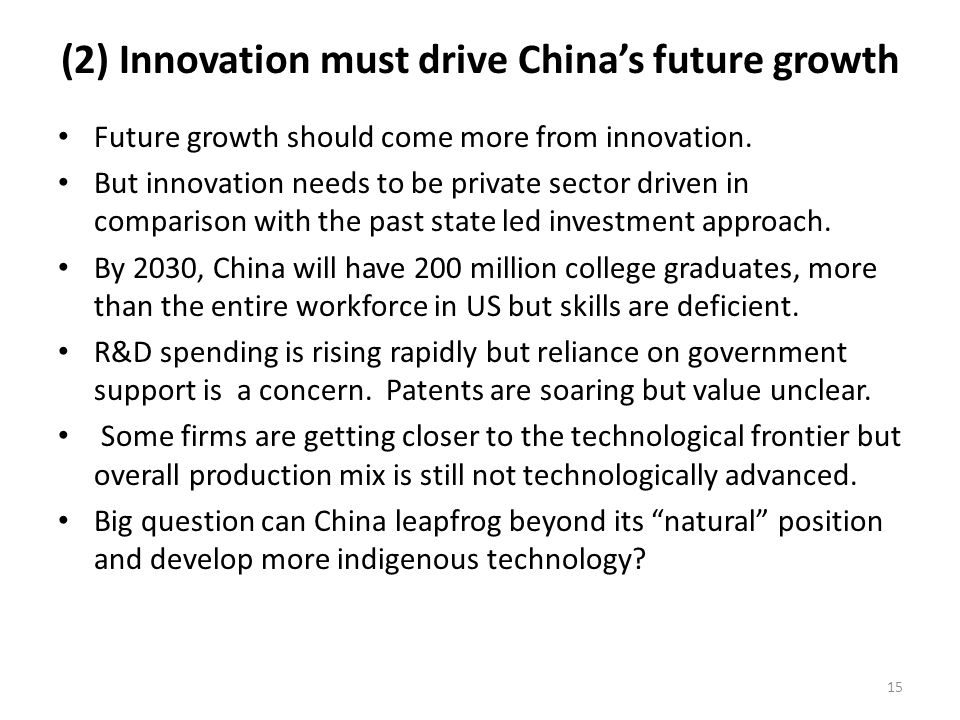 (2) Innovation must drive Chinas future growth Future growth should come more from innovation. But innovation needs to be private sector driven in com
